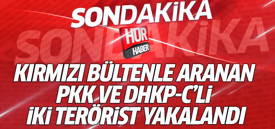Kırmızı bültenle aranan PKK ve DHKP-C'li iki terörist yakalandı