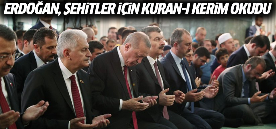 Cumhurbaşkanı Erdoğan, şehitler için Kur'an-ı Kerim okudu