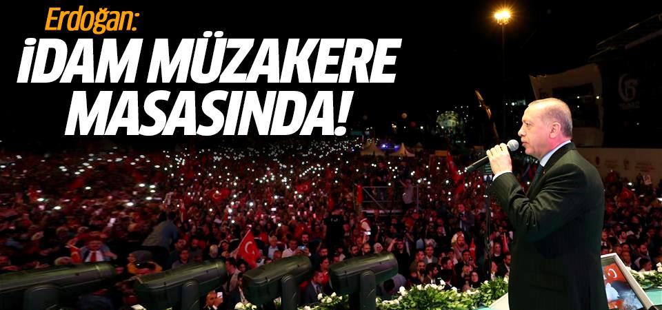 Erdoğan: İdam müzakere masasında!