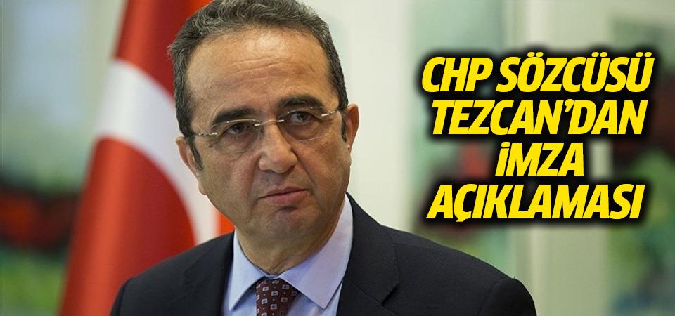 CHP Sözcüsü Tezcan'dan imza açıklaması