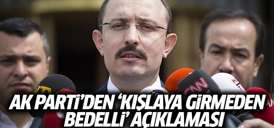 AK Parti'den 'Kışlaya girmeden bedelli' açıklaması