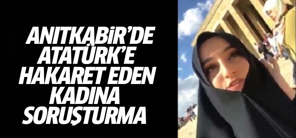 Anıtkabir'de Atatürk'e hakaret eden kadına soruşturma açıldı