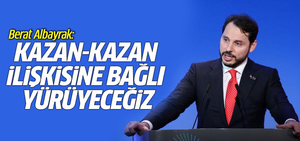 Berat Albayrak: Kazan-kazan ilişkisine bağlı yürüyeceğiz