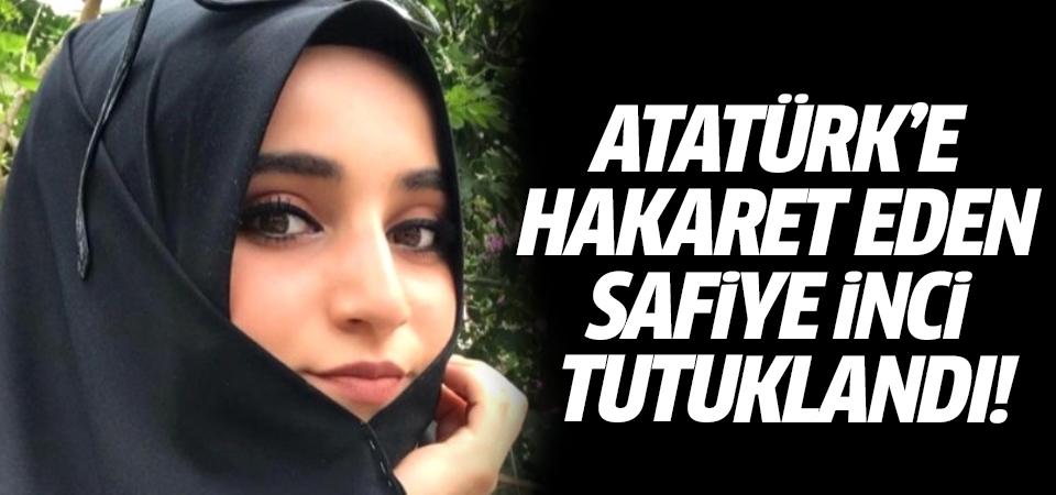 Atatürk'e hakaret eden Safiye İnci tutuklandı