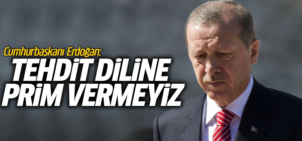 Cumhurbaşkanı Erdoğan: Tehdit diline prim vermeyiz