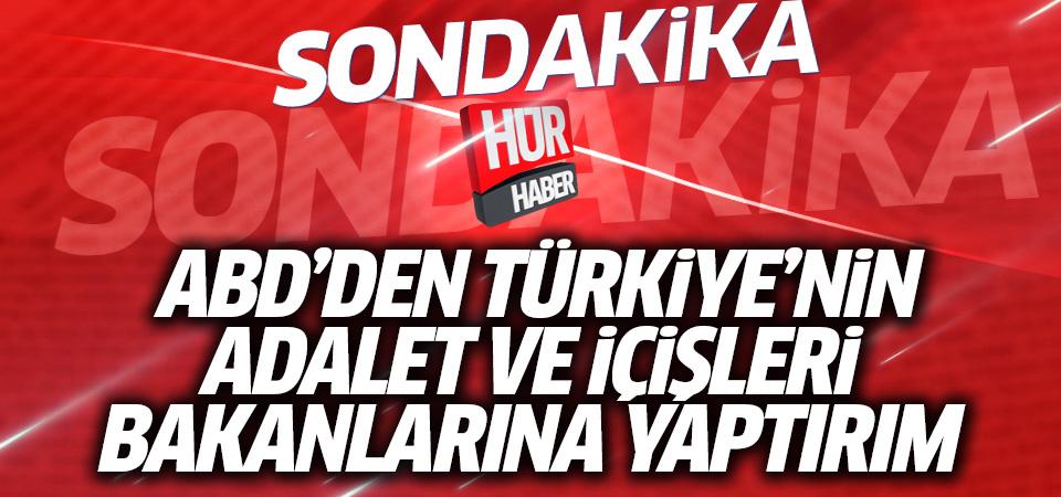 ABD'den Türkiye'nin Adalet ve İçişleri bakanlarına yaptırım