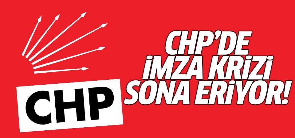 CHP'de imza krizi sona eriyor!