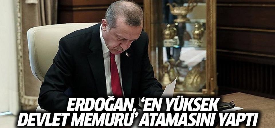 Erdoğan, 'En yüksek devlet memuru' atamasını yaptı