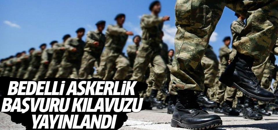 Bedelli askerlik başvuru kılavuzu yayınlandı