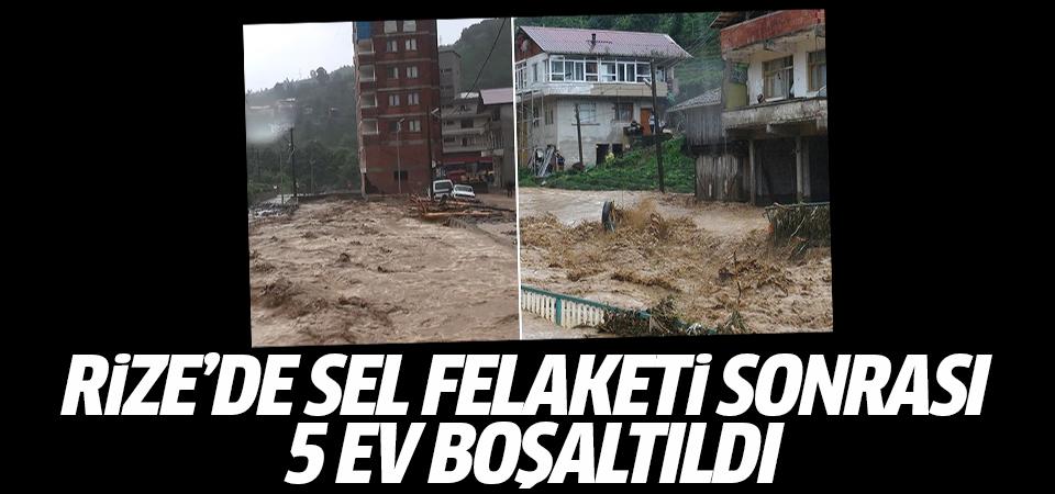 Rize'de sel felaketi sonrası 5 ev boşaltıldı