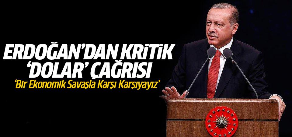 Erdoğan'dan kritik 'dolar' çağrısı: 'Bir Ekonomik Savaşla Karşı Karşıyayız'