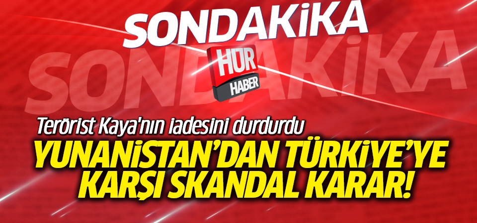 Yunanistan'dan Türkiye'ye karşı skandal karar!