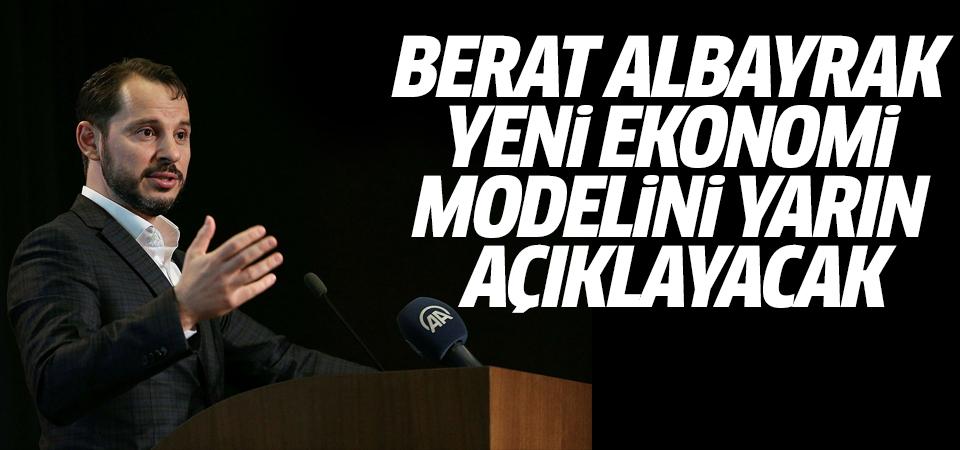 Berat Albayrak yeni ekonomi modelini yarın açıklayacak