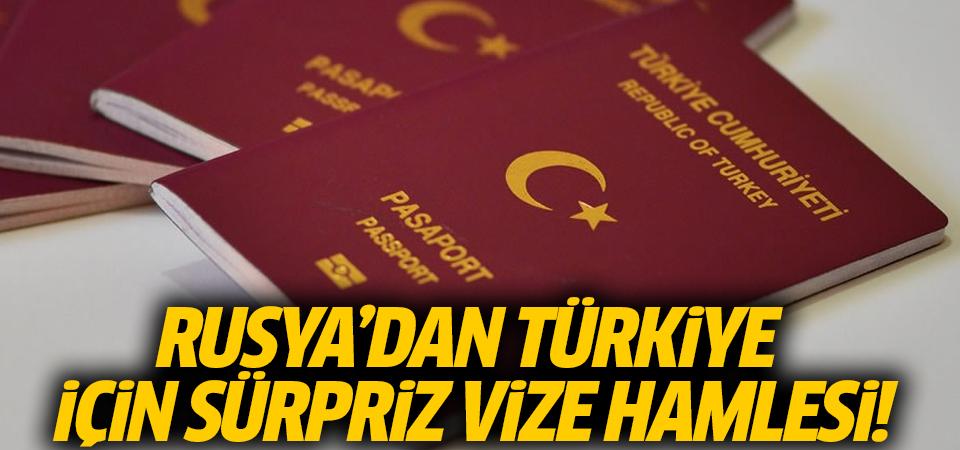 Rusya'dan Türkiye için sürpriz vize hamlesi!