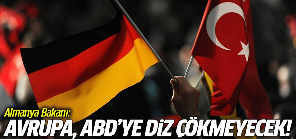 Almanya Bakanı: Avrupa ABD'ye diz çökmeyecek!