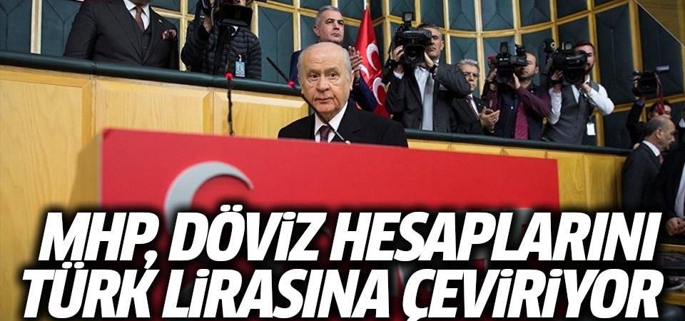 MHP döviz hesaplarını Türk Lirası'na çeviriyor
