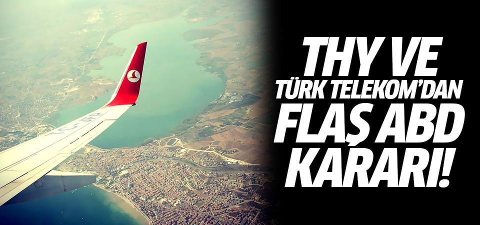 THY ve Türk Telekom'dan flaş ABD kararı!