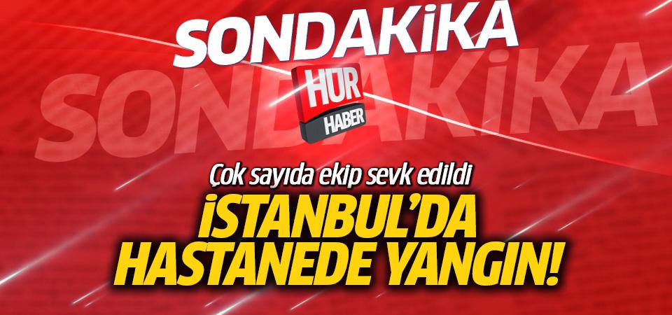 İstanbul'da özel bir hastanede yangın çıktı