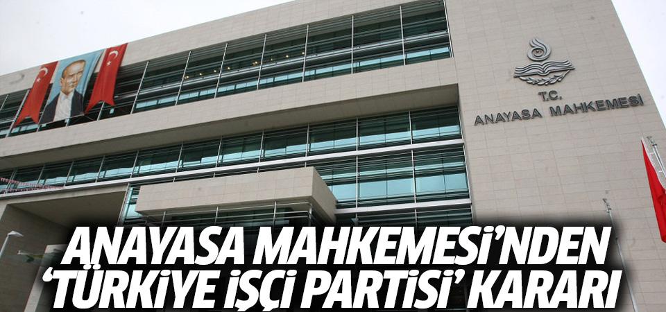 Anayasa Mahkemesi'nden 'Türkiye İşçi Partisi' kararı