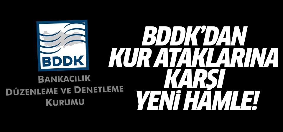 BDDK'dan kur ataklarına karşı yeni hamle!