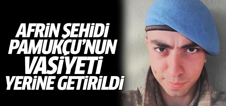Afrin şehidi Sergen Pamukçu'nun vasiyeti yerine getirildi