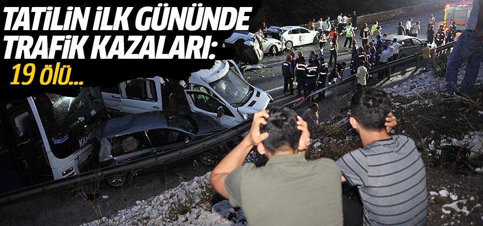 Tatilin ilk gününde trafik kazaları: 19 ölü