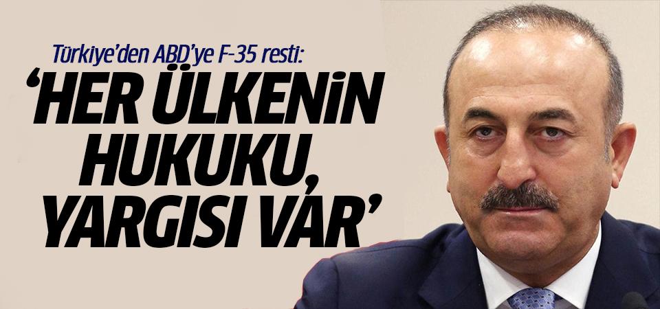Türkiye'den ABD'ye F-35 resti: Her ülkenin hukuku, yargısı var