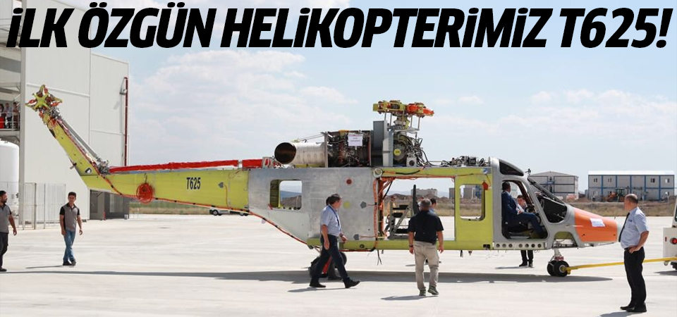 İlk özgün helikopterimiz T625!