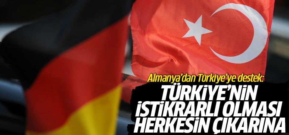 Almanya'dan Türkiye'ye destek: Türkiye'nin istikrarlı olması herkesin çıkarına