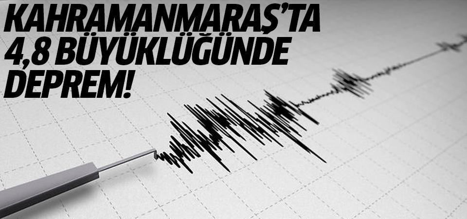 Kahramanmaraş'ta 4,8 büyüklüğünde deprem!