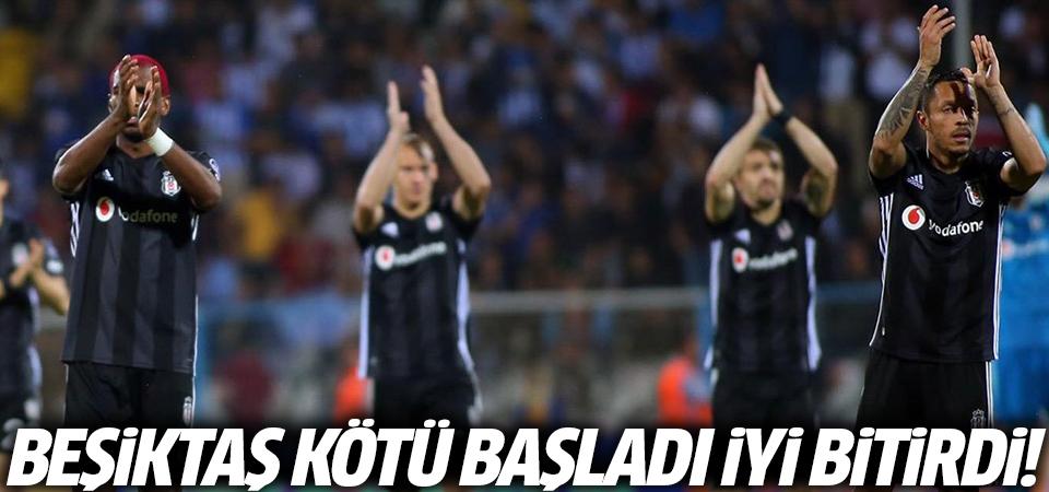 Beşiktaş kötü başladı iyi bitirdi!
