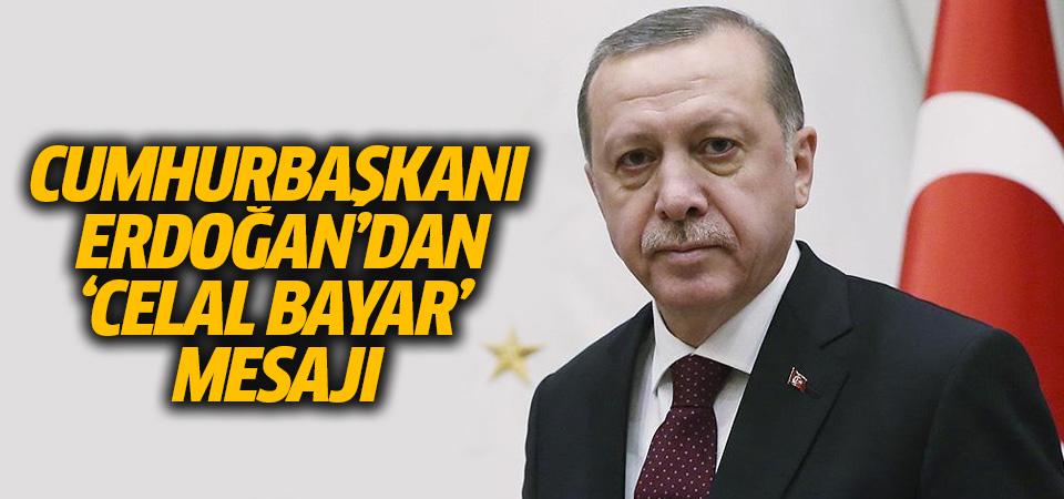 Cumhurbaşkanı Erdoğan'dan 'Celal Bayar' mesajı