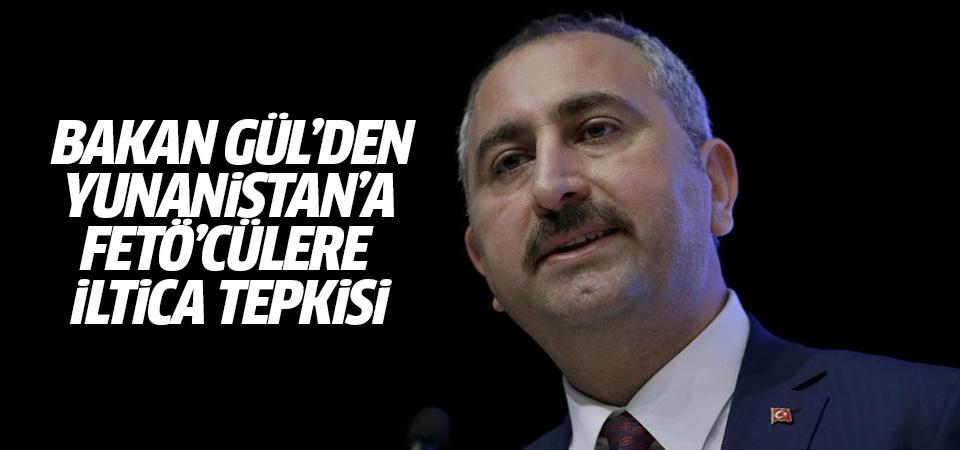 Bakan Gül'den Yunanistan'a 'FETÖ'cülere iltica' tepkisi