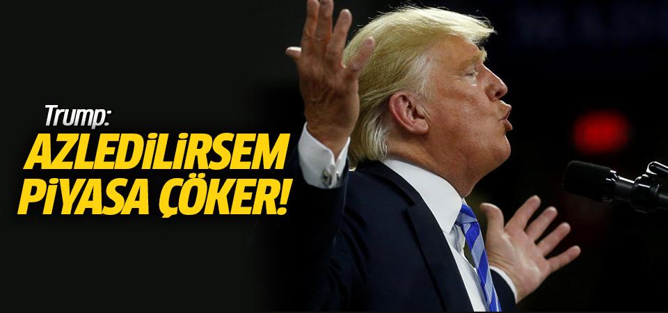 Trump: Azledilirsem piyasa çöker