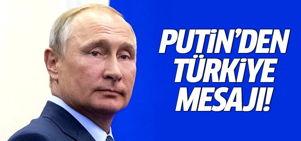 Putin'den Türkiye mesajı!