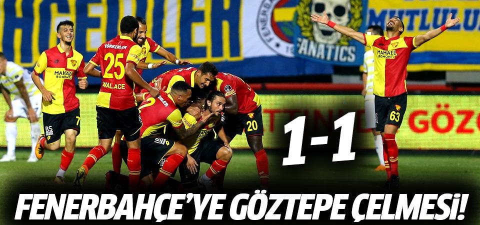 Fenerbahçe'ye Göztepe çelmesi! 1-1