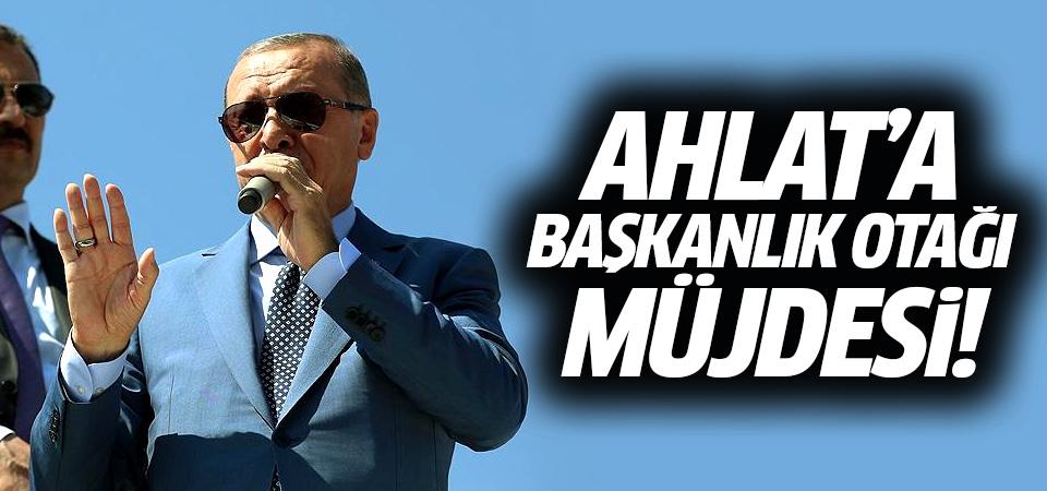 Erdoğan'dan Ahlat'a 'Başkanlık Otağı' müjdesi