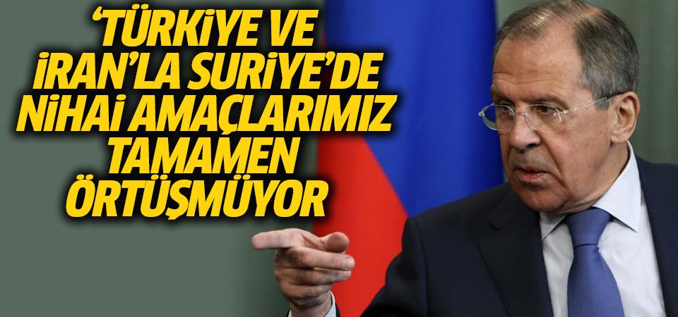 Lavrov: Türkiye ile İran'la Suriye'de nihai amaçlarımız tamamen örtüşmüyor