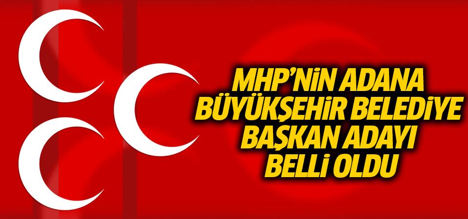 MHP'nin Adana Büyükşehir Belediye Başkan adayı belli oldu