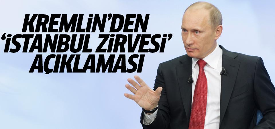 Kremlin'den 'İstanbul Zirvesi' açıklaması
