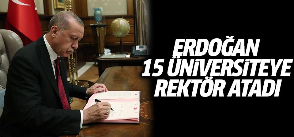Erdoğan 15 üniversiteye rektör atadı