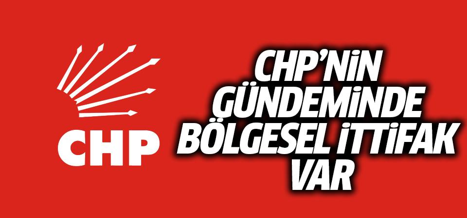 CHP'nin gündeminde bölgesel ittifak var