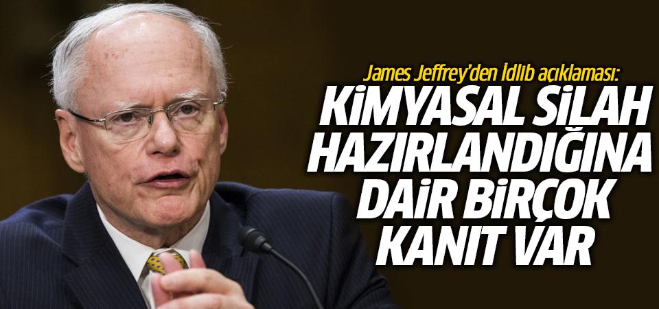 James Jeffrey'den İdlib açıklaması: Kimyasal silah hazırlandığına dair kanıt var