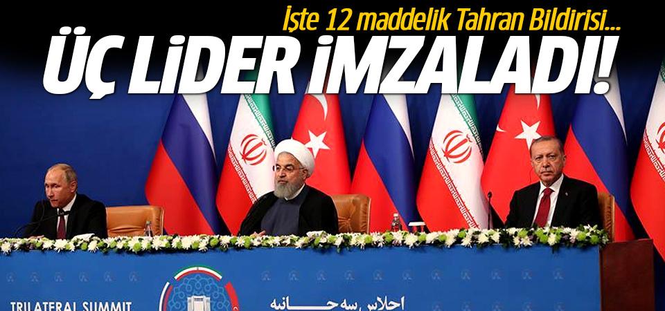 Üç lider imzaladı: İşte 12 maddelik Tahran Bildirisi!