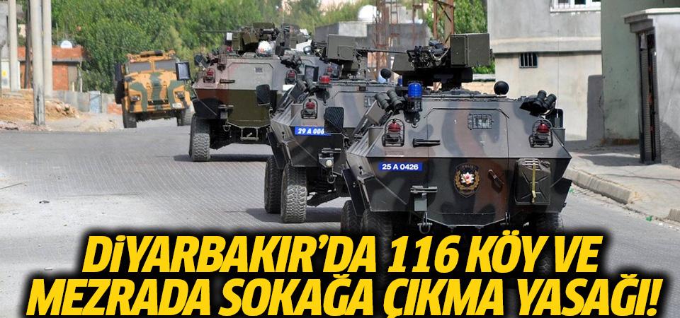 Diyarbakır'da 116 köy ve mezrada sokağa çıkma yasağı