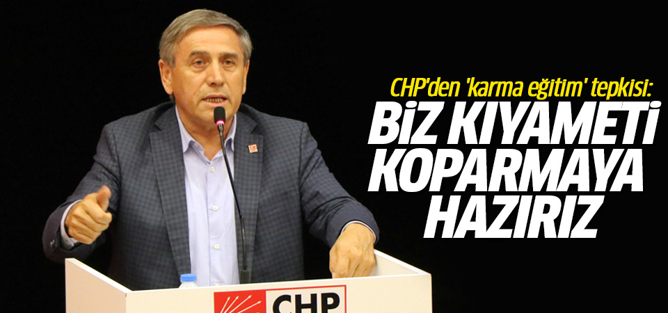 CHP'den 'karma eğitim' tepkisi…