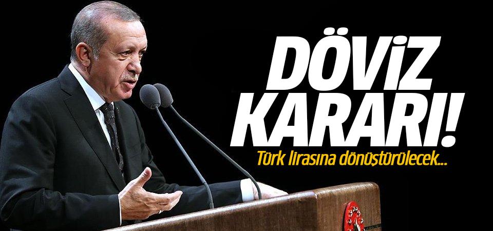 Erdoğan'dan döviz kararı! Türk lirasına dönüştürülecek...