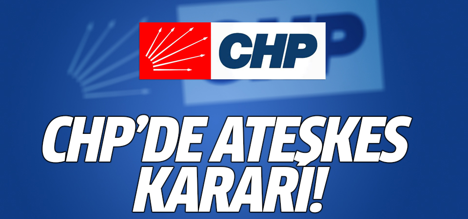 CHP'de ateşkes kararı!