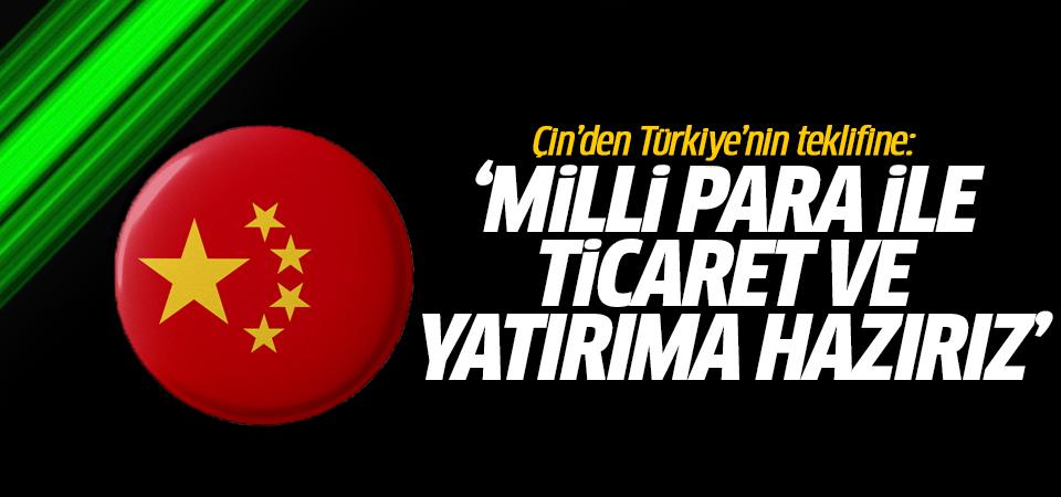 Çin'den Türkiye'nin teklifine cevap…