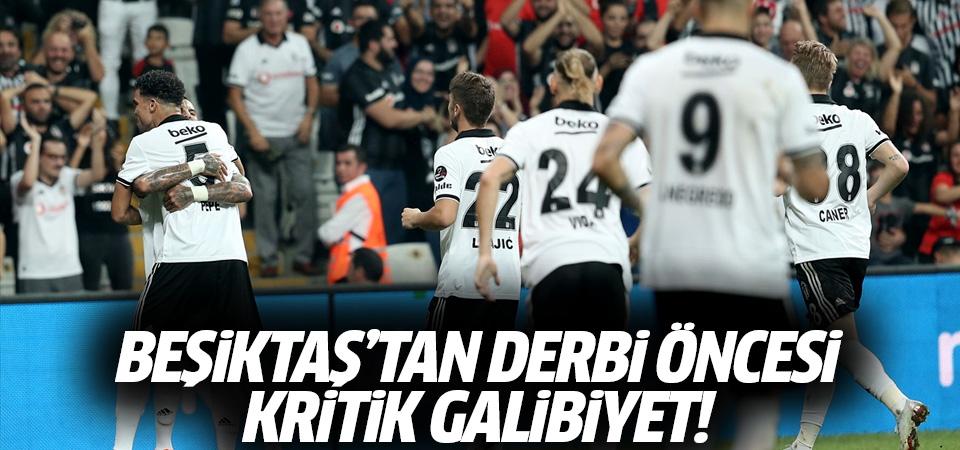 Beşiktaş'tan derbi öncesi kritik galibiyet! 2-1